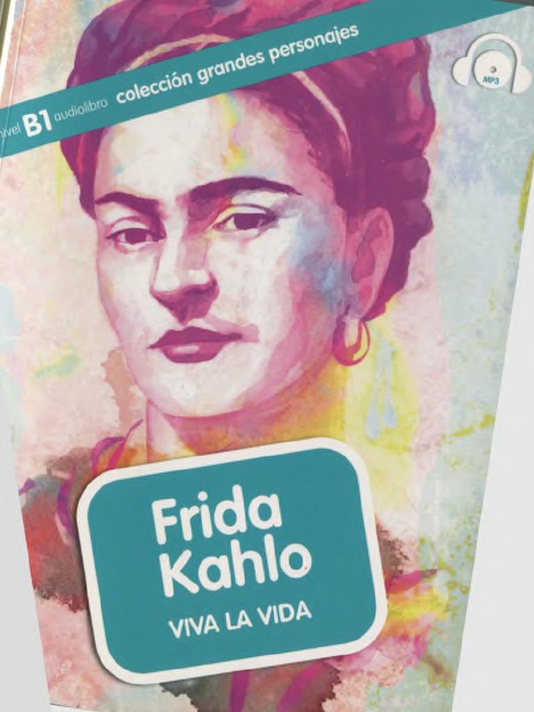 Moreno Aroa Frida Kahlo Viva La Vida B1pdf