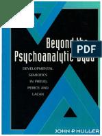 1996_Muller_Beyond_The_Psychoanalytic_Dyad_Developmental_Semiotics_In_Freud_Peirce_And_Lacan.pdf