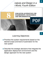 Evaluating Alternatives for Requirements, Environment, And Implementation