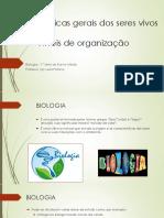 Características Gerais Dos Seres Vivos e Niveis de Organização