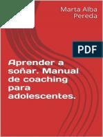 Aprender a soñar.Manual de coaching para adolescentes.