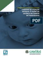 Caderno de atencao integral a saude da crianca no ambito da Fisioterapia.pdf