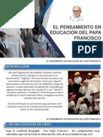1. El Pensamiento en Educación Del Papa Francisco