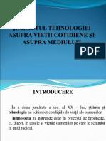 Prezentare Impactul Tehnologiei Asupra Vietii Cotidiene Si Asupra Mediului Cls. 11