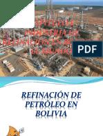 CAP 1 Industria de Refinación en Bolivia y El Mundo