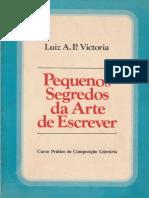 Luiz A. P. Victória-Pequenos Segredos da Arte de Escrever-Ediouro (1980).pdf