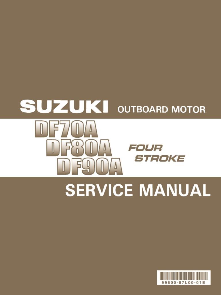 Suzuki DF70A-DF80A-DF90A 2009-2012 Service Manual | Motor Oil | Gasoline