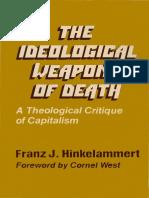 Hinkelammert, Franz - The Ideological Weapons of Death.pdf