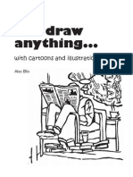 You can draw anything... with cartoons and illustrations