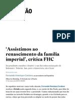 'Assistimos ao renascimento da família imperial', critica FHC - Política - Estadão.pdf