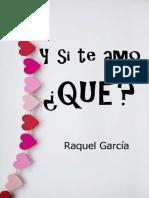 Y Si Te Amo, _Que_ - Raquel Garcia