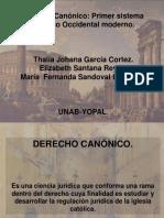Derecho Canónico_ Primer Sistema Jurídico Occidental Moderno. Thalía Johana García Cortez. Elizabeth Santana Reyes. María Fernanda Sandoval Landinez.