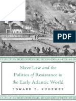 Edward B Rugemer - Slave Law and the Politics of Resistance in the Early Atlantic World-Harvard University Press (2018).pdf