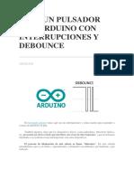 LEER UN PULSADOR CON ARDUINO CON INTERRUPCIONES Y DEBOUNCE.docx