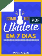 Como Tocar Ukulele em 7 Dias - MATEUS AUGUSTO.pdf
