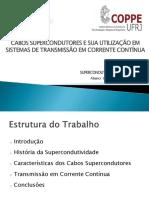 Cabos Supercondutores e Sua Utilização Em Sistemas de Transmissão Em Corrente Contínua