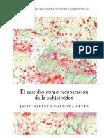 Cardona Reyes Jairo Alberto - El suicidio como recuperacion de la subjetividad.pdf