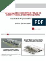 """Implantação BIM no Ministério Público do Distrito Federal e Territórios - MPDFT (Desenvolvimento dos projetos, """"templates"""", modelagem, quantificação e compatibilização)"""