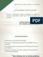 Clase 1 Visiones Optimistas y Pesimistas de La Relación Escuela y Sociedad (1)