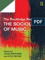 John Shepherd, Kyle Devine - The Routledge Reader on the Sociology of Music-Routledge (2015).pdf