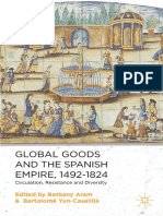 Aram, Bethany & Yun-Casalilla, Bartolomé (Eds. 2014) - Global Goods and the Spanish Empire, 1492–1824. Circulation, Resistance and Diversity.pdf