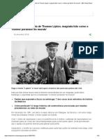 A Extraordinária Vida de Thomas Lipton, Magnata Tido Como o 'Melhor Perdedor Do Mundo' - BBC News Brasil