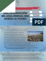 Descontaminación Del Agua Residual Una Apuesta Al Futuro Presentación Final