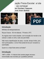 MMA e Educação Física Escolar- a luta vai começar APRESENTAÇÃO.pdf