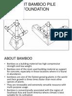 Split Bamboo Pile Foundation