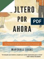 Segal Marshall (2018) Soltero por ahora.pdf · versión 2.pdf