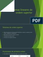 Sistemas Lineares de Ordem Superior