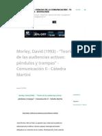 """Morley, David (1993) - """"Teoría de Las Audiencias Activas_ Péndulos y Trampas"""" - Comunicación II - Cátedra Martini"""