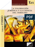 Carlos Cossio - La Valoracion Juridica e la Ciencia del Derecho.pdf