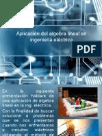 Aplicación Del Algebra Lineal en Ingeniería Eléctrica
