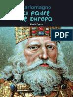 Carlomagno. El Padre de Europa. Lluís Prats