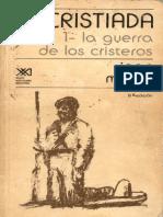 Meyer, Jean. - La Cristiada. 1. La Guerra de los Cristeros [1985].pdf