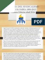 Historia Del Sindicalismo en Colombia 1850-2013