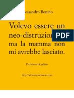 AlessandroBonino-Volevoessereunneo-distruzionistamalamammanonmiavrebbelasciato