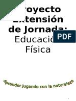 Proyecto Extensión de Jornada Educación Ambiental y Educación Física