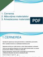 Curs 10_2015-Cernere_Micsorarea  dimensiunilor materiilor_Amestecare.ppt
