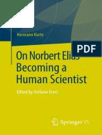 Hermann Korte (auth.) - On Norbert Elias - Becoming a Human Scientist_ Edited by Stefanie Ernst-VS Verlag für Sozialwissenschaften (2017).pdf