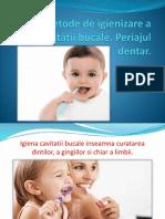 Metode de igienizare a cav. bucale. Periajul dentar..pptx