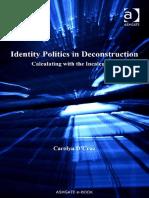 (Ashgate New Critical Thinking in Philosophy) Carolyn D'Cruz-Identity Politics in Deconstruction -Ashgate (2008).pdf