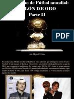 Luis Miguel Urbina - Periodismo Del Fútbol, Mundial Balón de Oro, Parte II