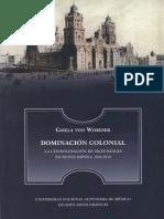 Gisela von Wobeser. Dominación colonial. La consolidación de vales reales en Nueva España, 1804-1812..pdf