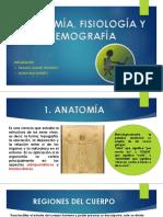 ANATOMÍA, FISIOLOGÍA Y DEMOGRAFÍA.pptx