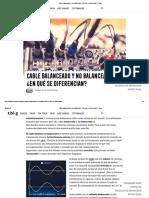 Cable balanceado y no balanceado_ ¿En qué se diferencian_ _ t.blog.pdf