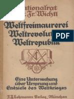 Wichtl Friedrich,Weltfreimaurerei Welt Revolution Weltrepublik 1. Auflage 1919