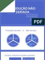 Seminário T2G3 - Produção Não Seriada (1)