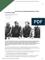 Cómo Fueron Las Intervenciones Armadas Impulsadas Por Cuba en América Latina - BBC News Mundo